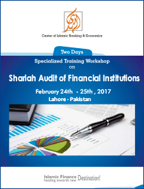 Specialized Training Workshop on Shariah Audit of financial Institutions will be held on February 24 - 25, 2017 at Lahore
